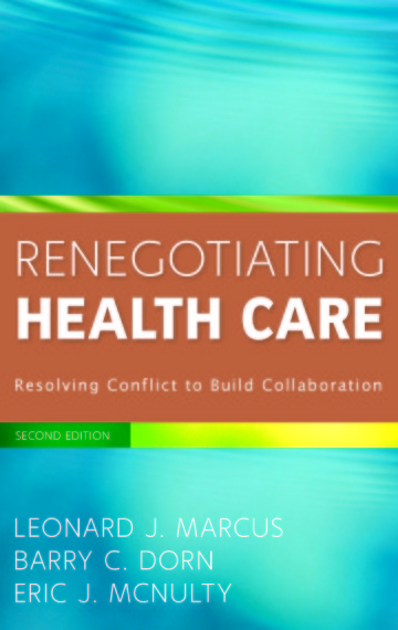 Renegotiating Health Care: Resolving Conflict to Build Collaboration